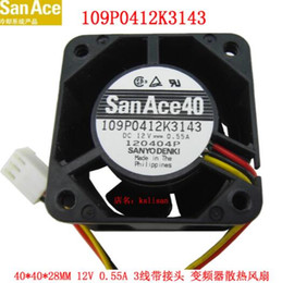 sanyo cases 2019 - Wholesale: original SANYO 109P0412K3143 12V 4028 0.55A 3 line axial fan server fan discount sanyo cases