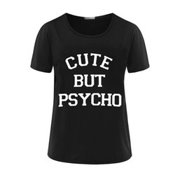 b50cee6b475 Wholesale- women s t-shirt Harajuku Tops Punk cute but psycho Letter Print Tee  Shirt Femme T-shirts Casual tshirt O-neck rock Tumblr NV