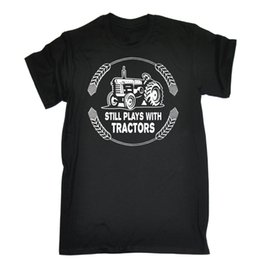 Farming tractors online shopping - Still Plays With Tractors T Shirt Farming Driver Farmer Funny Gift Birthday O Neck Tee Shirt Short Sleeve Top Tee Trend