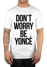 Não se preocupe ser Yonce t-shirt dos homens no turnê J + B Beyonce Sra. Carter OTR Pure Cotton Rodada Collar Men venda por atacado