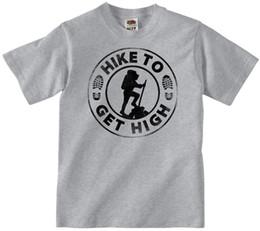 $enCountryForm.capitalKeyWord Australia - HIKE TO GET HIGH T-SHIRT 100% COTTON HIKING CAMPING WALKING ROCK CLIMBER T SHIRT