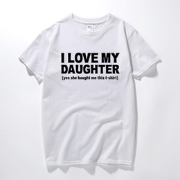 I Love My Daughter Funny Printed T Shirt Birthday Gifts Ideas For Dad Daddy Fathers Day Present Tops Camisetas