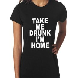$enCountryForm.capitalKeyWord Canada - TAKE ME DRUNK I'M HOME Graphic Tshirts New Women T shirt Print Cotton Funny Casual CREW NECK Shirt Lady White Black Top Tees