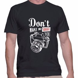 Printed T Shirt Machines Australia - T Shirt Websites Short Sleeve Men Printing Machine Don'T Make Me Shoot You Photographer Funny Tee Shirt O-Neck T Shirts