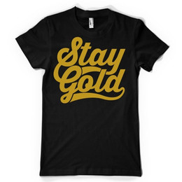 T-shirt Stay Gold stampata Streetwear Art Urban Hipster Mens Girls Design Tee Top Nuove magliette Top divertenti Spedizione gratuita