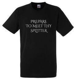 $enCountryForm.capitalKeyWord UK - PREPARE TO MEET THY SPLITTER T SHIRT XMAS GIFT FUNNY