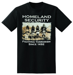 Chinese  Homeland Security Fighting Terrorism Since 1492- Native American -Men's T-shirt Cool Casual pride t shirt men Unisex New manufacturers