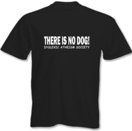 88db85393016b9 There Is No Dog - Dyslexic Atheism Society - Mens Funny T-Shirt Funny free  shipping Casual Tshirt top