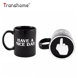 Discount novelty gift mugs - Transhome Creative Have A Nice Day Coffee Mug 350ml Funny Middle Finger Cups And Mugs For Coffee Tea Milk Novelty Birthd