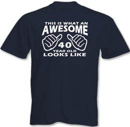Look Old UK - This Is What An Awesome 40 Year Old Looks Like Mens Funny 40th Birthday T-ShirtFunny free shipping Unisex Casual tee gift