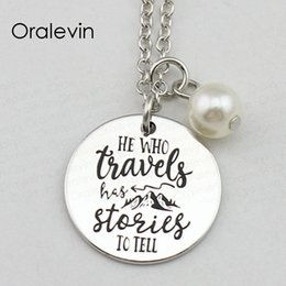 story charms NZ - HE WHO TRAVELS HAS STORIES TO TELL Inspirational Hand Stamped Engraved Charm Round Pendant Necklace Jewelry,18Inch,22MM,10Pcs Lot, #LN2436