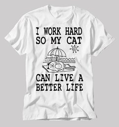 e4d0b405 Cat lover gift I work Hard For My Cat Funny Casual T-shirt Funny Cat T-shirt