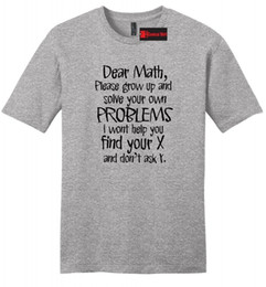 e39df899f Funny Math T Shirts Canada - Dear Math Solve Your Own Problems Funny Mens  Soft T