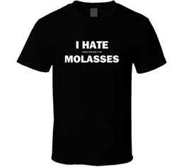 $enCountryForm.capitalKeyWord UK - I Hate People Who Don't Like Molasses Funny Food Gift T Shirt Cotton Low Price Top Tee For Teen Boys Hot Selling 100 % Cotton