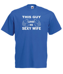 THIS GUY LOVES HIS WIFE Husband Joke Wedding Birthday Xmas Gift Idea Mens TSHIRT Funny Free Shipping Unisex Casual Tee