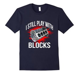 China Mens I Still Play With Blocks Funny Engine Block T shirt cheap block play suppliers