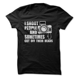 $enCountryForm.capitalKeyWord UK - I Shoot People and Sometimes Cut Off Their Heads - Funny T-Shirt Mens 2018 fashion Brand T Shirt O-Neck 100%cotton T-Shirt Tops Tee