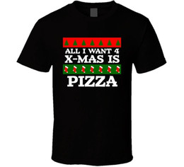 08b2d0382c Pizza T Shirts Australia - All I want For Christmas Is Pizza Funny Food Fan  T