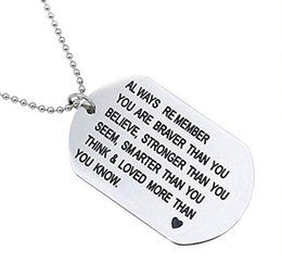 Stamping dog tagS wholeSale online shopping - 2018 Hand Stamped Dog Tag Always Remember You are Braver than You Believe Custom Jewelry Cancer Awareness Stronger Inspirational Gift
