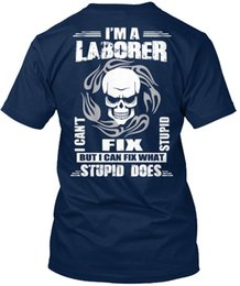 $enCountryForm.capitalKeyWord Canada - One-of-a-kind Laborer I'm A I Can't Fix Stupid But Can T-shirt Élégant (S-3XL) Tee Shirt Men Man's Digital Direct Printing White Short Sleev