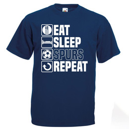 Eat Sleep Spurs T Shirt Funny Footballer Tottenham Fathers Day Birthday Gift 2018 New 100 Cotton Shirts Men
