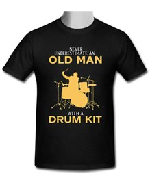 New drum kits online shopping - Summer Style Fashion New Never Underestimate An Old Man With A Drum Kit T Shirt Size S xl Funny Casual Clothing