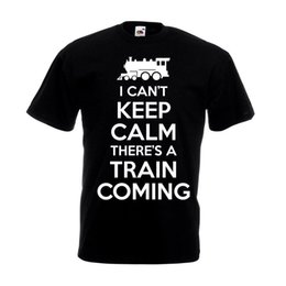 $enCountryForm.capitalKeyWord UK - I Can't Keep Calm Train Coming T-shirt Steam Engine Spotting Fathers Day Gift Top Sale 100 % Cotton T Shirt TOP TEE