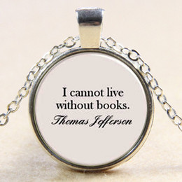 book chain 2019 - 2018 Spiritual inspiration Jefferson I cannot live without books reader Pendant Necklace Jewelry or Key chain YP5206 che