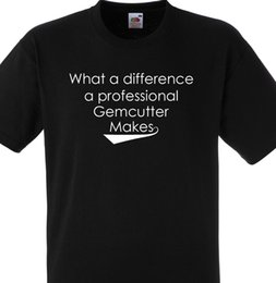 $enCountryForm.capitalKeyWord Australia - WHAT A DIFFERENCE A PROFESSIONAL GEMCUTTER MAKES T SHIRT GIFT DIAMOND JEWELLER