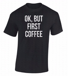 $enCountryForm.capitalKeyWord Canada - New Fashion T Shirt Graphic Letter Short O-Neck Compression Mens Ok, But First Coffee White Tired Tshirt Morning Person Love