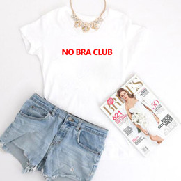 tops tshirts for girls NZ - Women's Tee No Bra Club Letters Print Women Tshirt Cotton Casual Funny T Shirt For Lady Girl Top Tee Hipster Tumblr Female Tshirts Tops