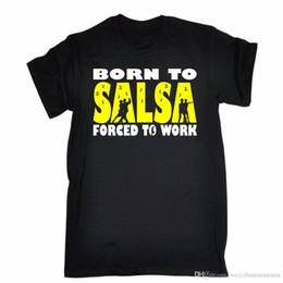$enCountryForm.capitalKeyWord Canada - Born To Salsa Forced To Work T-Shirt Tee Dance Dancing Funny Birthday Gift Summer Style Mens T-Shirt