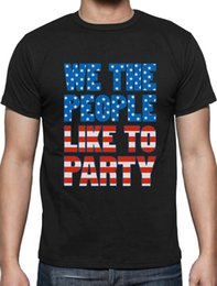 patriotic clothes Australia - 4th of July We The People Like to Party Funny Patriotic T-Shirt Independence day Men High Quality Tees T Shirt Casual Men Clothing
