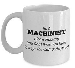 eco unique gifts UK - Machinists Coffee Mug, Best Funny Unique Machine Operator Tea Cup Perfect Gift Idea For Men Women - I'm A Machinist I Solve Problems