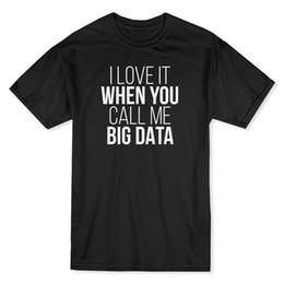 "Sh Fashion UK - ""I Love It When You Call Me Big Data"" Medium Front Quote Men's T-shirt Mens 2018 fashion Brand T Shirt O-Neck 100%cotton T-Sh"