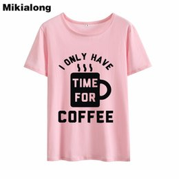 15a7f7fcd Women's Tee Mrs Win I Only Have Time For Coffee Graphic Tees Women Loose Plus  Size Black White Women Tshirt Basic Tumblr T Shirt Femme