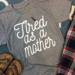 $enCountryForm.capitalKeyWord Canada - Tired as a Mother Tumblr Gray Clothing T-Shirt Ladies O-Neck Cotton Tee Summer Stylish Casual Letter Trendy Tops Slogan Outfits