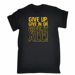 $enCountryForm.capitalKeyWord UK - Give Up Give It All T-Shirt Motivation Tee Top Funny Birthday Gift Quality Print New Summer Style Cotton