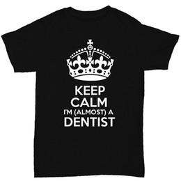 0612047e0 Keep Calm I'm Almost A Dentist Men's T Shirt Dental Funny Birthday Gift  Print T Shirt Mens Short Sleeve Hot Tops Tshirt Homme