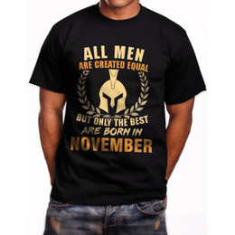 a8c630a9 Free shipping 2018 All Men Are Created Equal But Only The Best Are Born in  November Bla T-Shirt Band Logo Tee Shirt For Men