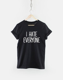 d2384fd2fcfde I hate everyone Funny TShirt T Shirt with sayings Tumblr T Shirt for Teens  Teenage Girl Clothes Gifts Graphic Tee Women T-Shirts
