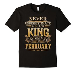 $enCountryForm.capitalKeyWord Australia - Tops Short Never Underestimate A Black King Born In February T-shirt Crew Neck Short-Sleeve T Shirts For Men
