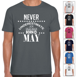795cd4bb8 Old Man Shorts NZ - Never Underestimate An Old Man Born In May Mens T Shirt