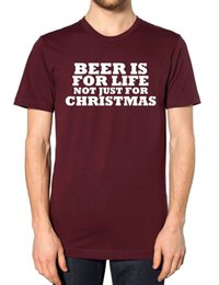 Wholesale Beer Is For Life Not Just For Christmas T Shirt Pint Dad Joke Novelty Gift Ideas Cool Casual pride t shirt men Unisex New Fashion