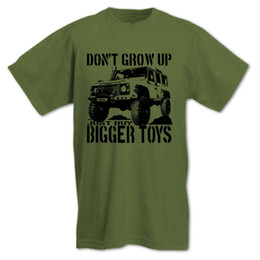 4x4 toys Australia - free shipping 2016Don't Grow Up Just Buy Bigger Toys Fun 4X4 Off Road Mudding Mens T Shirt