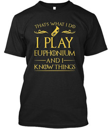 Sh Fashion UK - I Play Euphonium And Know Things T Shi - That's What Wholesale Cool Casual Sleeves Cotton T-Shirt Fashion New T Shirts Tagless Tee T-Sh