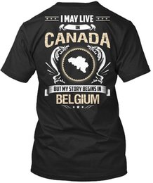 Canada T Shirts Australia - Belgium Live In Canada - I May Buy My Story Standard Unisex T-Shirt (S-5XL)