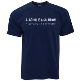 Science Chemistry NZ - Alcohol Is A Solution According To Chemistry Funny Science Mens T-Shirt