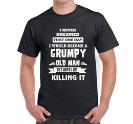 $enCountryForm.capitalKeyWord NZ - Men's T Shirt I Would Become A Grumpy Old Man Valentine Birthday Gift Funny free shipping Unisex Casual tshirt gift
