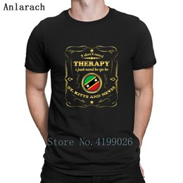 St Shirts NZ - Don't Need Therapie Go To St Kitts And Nevis T-Shirt Slim Stylish Spring T Shirt For Men Top Tee Custom Great 100% Cotton